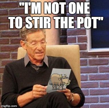 notstir stirring the pot a little ~~ blog a sphere ~~,Pot Stirring Meme