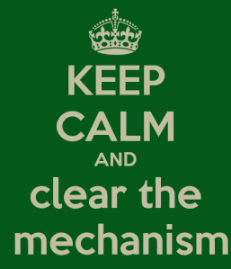 keep-calm-and-clear-the-mechanism