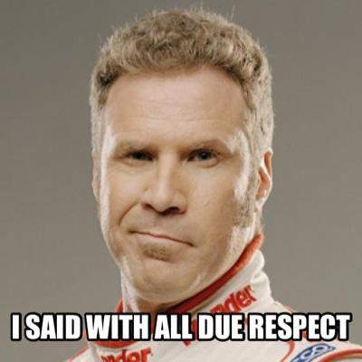 talladega nights quotes with all due respect 95777 – ~~ Blog ...